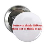 "It's Better to Think Differen 2.25"" Button"
