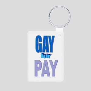 Gay For Pay Aluminum Photo Keychain
