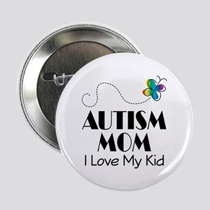 """Autism Mom I Love My Kid 2.25"""" Button (10 pack)"""