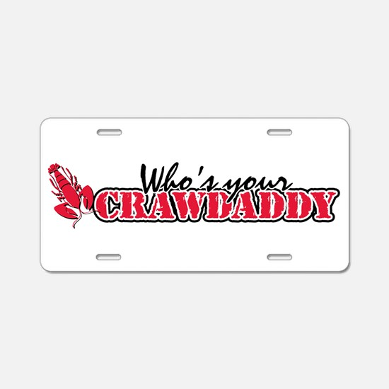 Who's ur Crawdaddy Aluminum License Plate