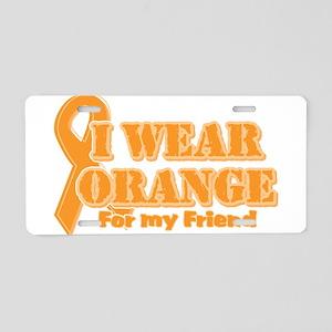 I wear orange friend Aluminum License Plate