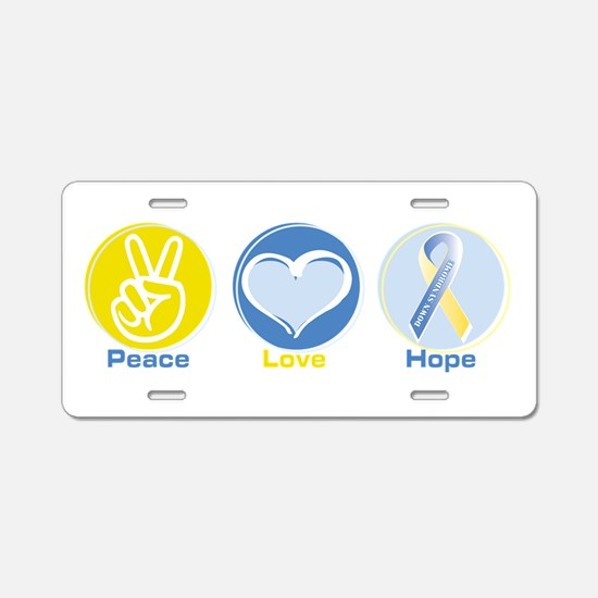 Peace Love Down syn hope Aluminum License Plate