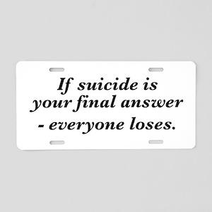 Suicide final answer Aluminum License Plate