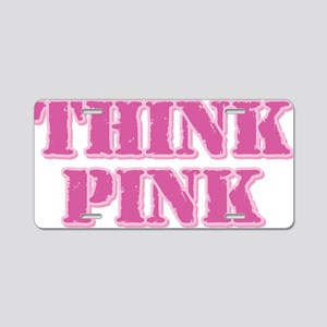Think Pink (Stamp) Aluminum License Plate
