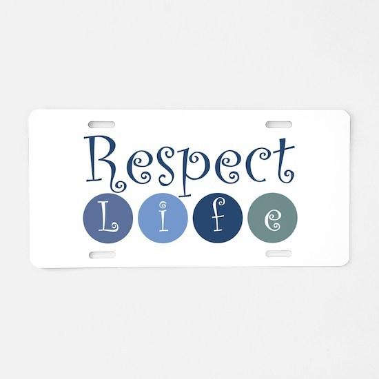 Respect Life Aluminum License Plate