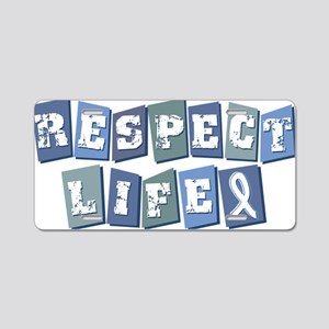 Respect Life (bl) Aluminum License Plate