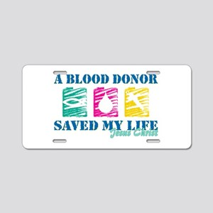 Blood donor saved cl Aluminum License Plate