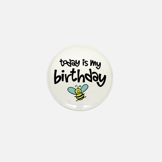 Today is my Birthday Mini Button