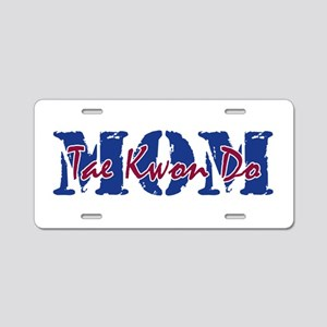 Tae Kwon Do Mom Aluminum License Plate