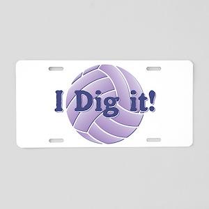 I Dig It Aluminum License Plate