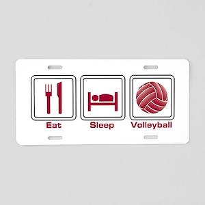 Eat Sleep Volleyball Aluminum License Plate