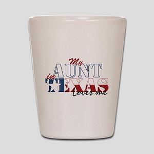 My Aunt in TX Shot Glass