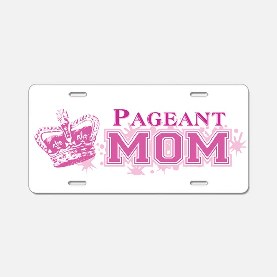 Pageant Mom Aluminum License Plate