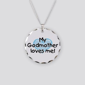 My Godmother loves me bl Necklace Circle Charm