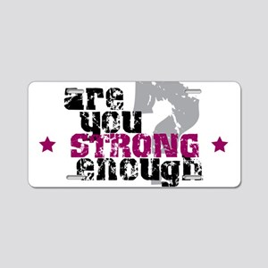 Strong Enough Aluminum License Plate