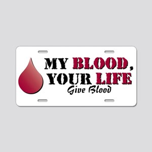 My Blood Your Life Aluminum License Plate