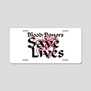 Blood Donors Save Lives Aluminum License Plate