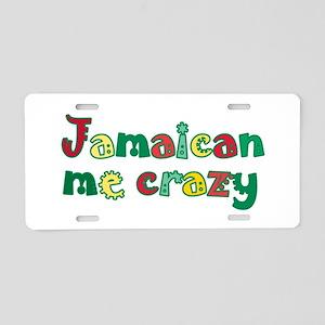 Jamaican Me Crazy Aluminum License Plate