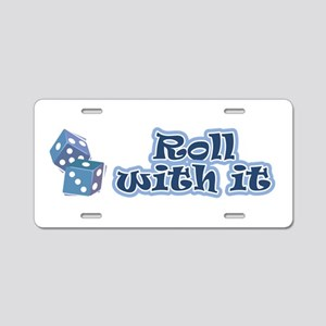 Roll with it Aluminum License Plate
