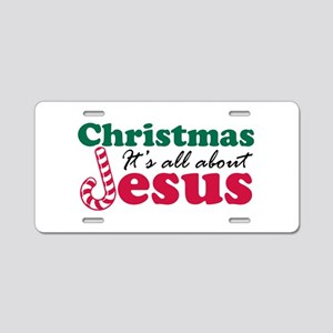 Christmas about Jesus Aluminum License Plate