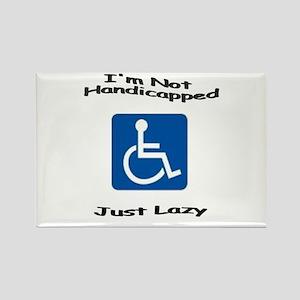 I'm Not Handicapped, Just Laz Rectangle Magnet