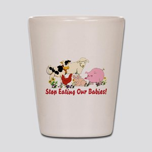 Stop Eating Our Babies Shot Glass