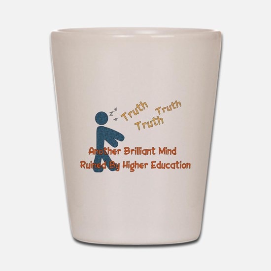 Wasted Education Shot Glass