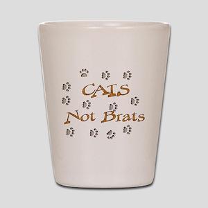 Cats Not Brats Shot Glass