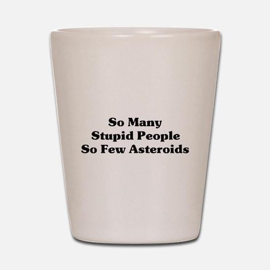 Stupid People Shot Glass