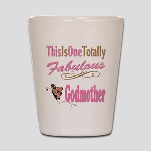 Totally Fabulous Godmother Shot Glass