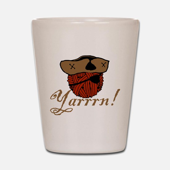 Yarrrn Shot Glass