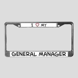 I Love General Manager License Plate Frame