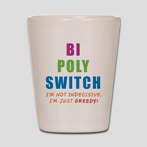 Bi Poly Switch Not Indecisive Shot Glass