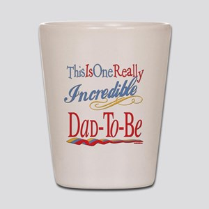Incredible Dad-To-Be Shot Glass