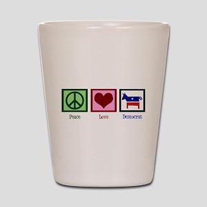 Peace Love Democrat Shot Glass