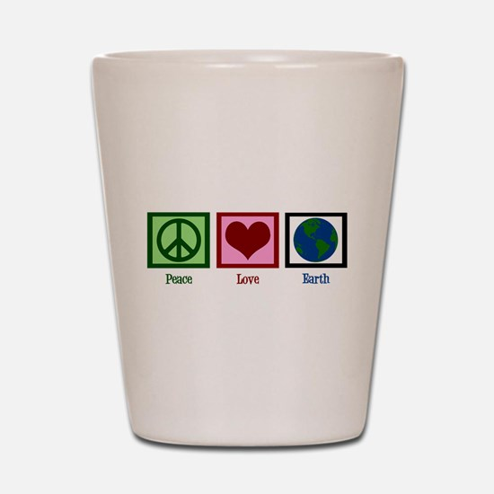 Peace Love Earth Shot Glass
