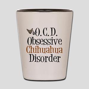 Obsessive Chihuahua Disorder Shot Glass
