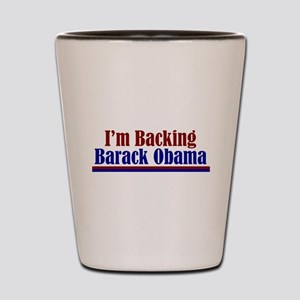 I'm Backing Barack Shot Glass