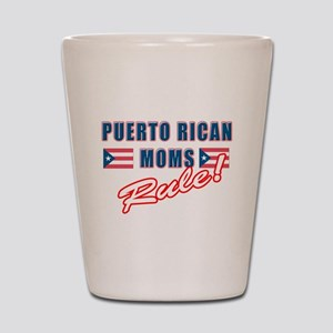 Puerto Rican Moms Rule Shot Glass