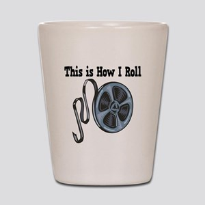 How I Roll (Movie Film) Shot Glass