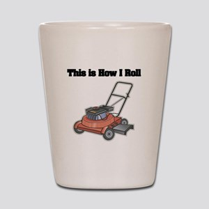 How I Roll (Lawn Mower) Shot Glass