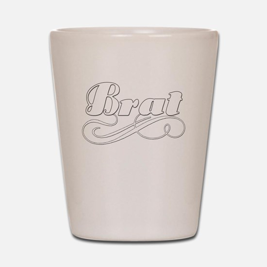Just A Brat Shot Glass