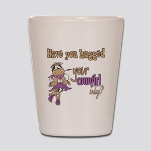 Hugged Your Cowgirl? Shot Glass