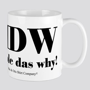 Haole das why! Mug
