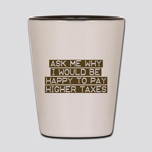 Liberal Values Tax Shot Glass
