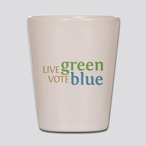 Live Green Vote Blue Shot Glass