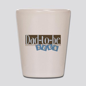 Dad to be 2008 Shot Glass