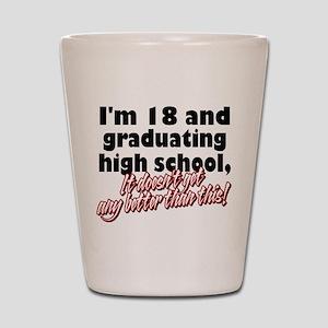 I'm Eighteen Shot Glass