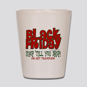 Black Friday Shop 'Till You Drop Shot Glass