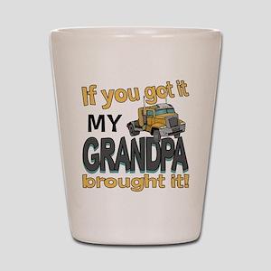 Grandpa Brought it Shot Glass